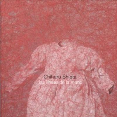 Chiharu Shiota las líneas de la mano